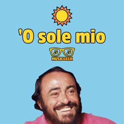 O sole mio آه ای آفتاب درخشان من؛ ترانه عاشقانه بسیار زیبا و مشهور ایتالیایی