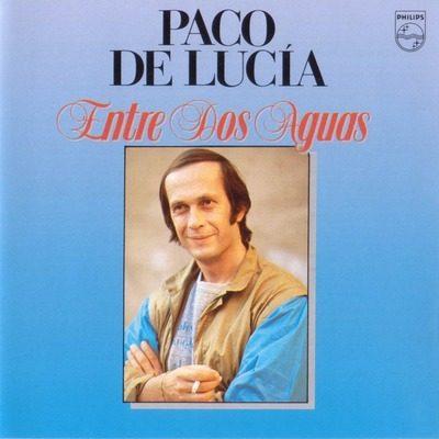 Entre Dos Aguas جاودانه اثر پاکو د لوسیا، شاهکار مشهور موسیقی فلامنکو